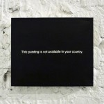 'This painting is not available in your country' by Paul Mutant