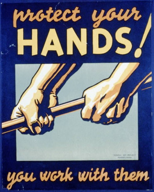Safety poster: Protect your hands! You work with them.