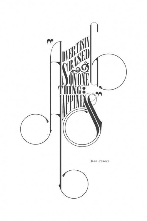 quote from don draper of mad men, set to typography by justin van genderen